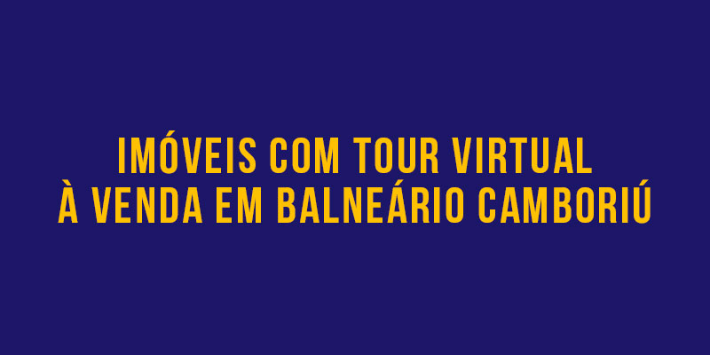 IMÓVEIS COM TOUR VIRTUAL À VENDA EM BALNEÁRIO CAMBORIÚ