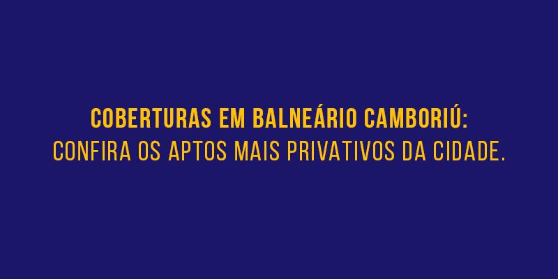 COBERTURAS EM BALNEÁRIO CAMBORIÚ PARA VENDER